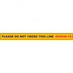 YELLOW DO NOT CROSS - 800MM X 80MM SOCIAL DISTANCING STRIPS